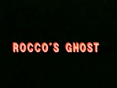 roccos ghost - part 1 of 2